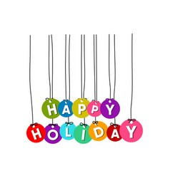 happy holiday word vector image