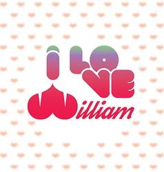 I love William vector image