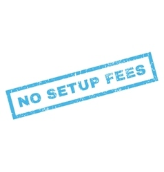 No setup fees rubber stamp vector