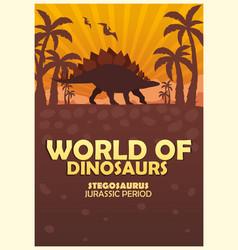 Poster world of dinosaurs prehistoric world vector