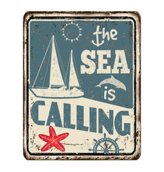 the sea is calling vintage rusty metal sign vector image