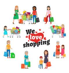 We love shopping set people with purchases vector