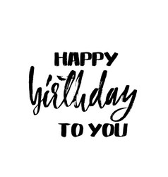 happy birthday to you lettering for invitation vector image vector image