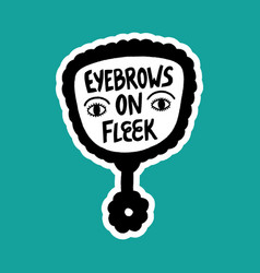 eyebrows on fleek vector image