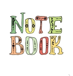 Hand drawn note book lettering vector