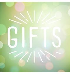 slogan bokeh gifts vector image