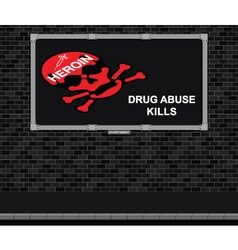 Drug abuse warning Advertising board vector image