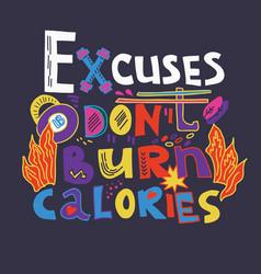 Excuses do not burn calories - creative vector