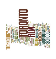 Film school in toronto text background word cloud vector