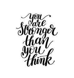 You Are Stronger Than You Think Text Phrase vector image