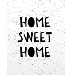 hand drawn calligraphy lettering home sweet home vector image