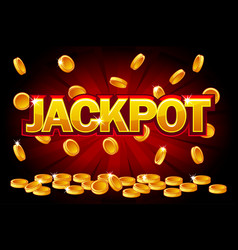 jackpot and falling from top golden coins vector image