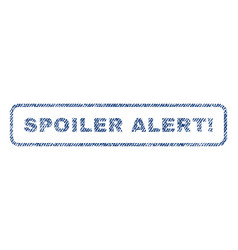 Spoiler alert exclamation textile stamp vector