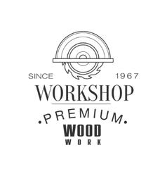 Circ Saw Premium Quality Wood Workshop Monochrome vector image