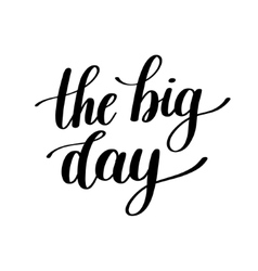The Big Day Text vector image
