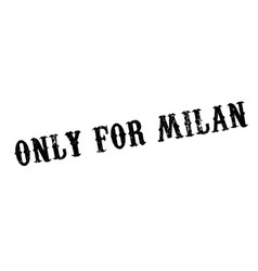 only for milan rubber stamp vector image