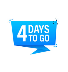 4 days to go poster in flat style vector