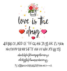 love is the drug handwritten fonts analog vector image