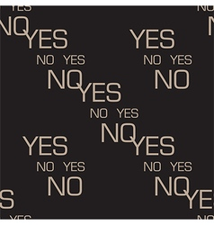 Yes no seamless pattern vector