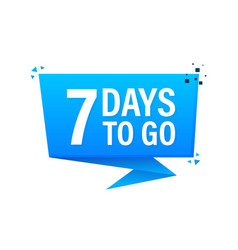 7 days to go poster in flat style vector