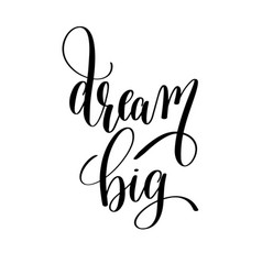 Dream big black and white motivational and vector