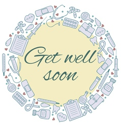 Get well soon card Frame with medical elements vector image