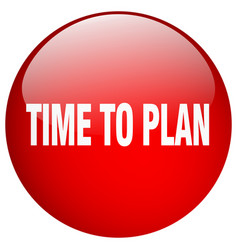 Time to plan red round gel isolated push button vector