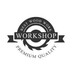 Circ Saw And Ribbon Premium Quality Wood Workshop vector image