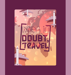 traveling concept motivational poster vector image