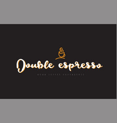 Double espresso word text logo with coffee cup vector