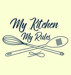 my kitchen my rules slogan handwritten with vector image