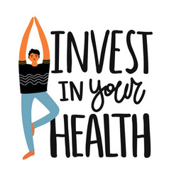 Invest in your health lettering quote vector