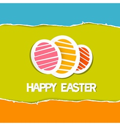 Paper Easter Eggs on Torn Paper Background Happy vector image