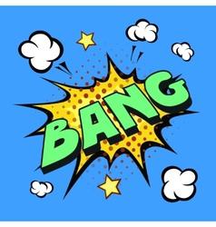 bang comic explosion vector image vector image