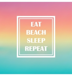 quote summer beach vector image vector image