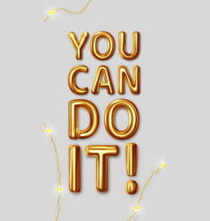 you can motivational inscription vector image
