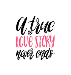 a true love story never ends hand lettering vector image