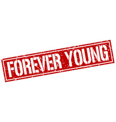 Forever young square grunge stamp vector