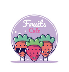 Strawberries cute fruits cartoons vector