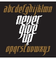 Never give up gothic font vector