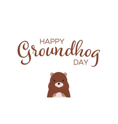 happy groundhog day handwritten text with marmot vector image
