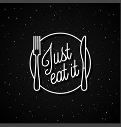 just eat it lettering round linear logo plate vector image