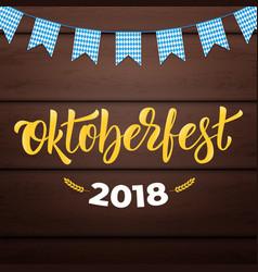 Oktoberfest 2018 trendy oktoberfest lettering on vector