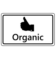 Sign thumbs up for organics vector