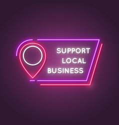 Support local neon sign glowing frame with text vector