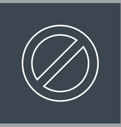 Ban sign related thin line icon vector