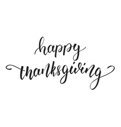 thanksgiving lettering happy thanksgiving hand vector image