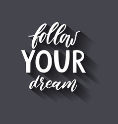 follow your dream handdrawn vector image vector image