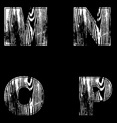 M n o p letters white on a black background wood vector
