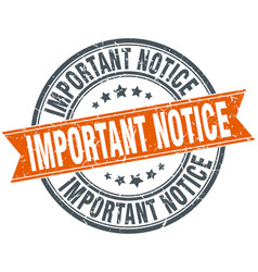 important notice round grunge ribbon stamp vector image